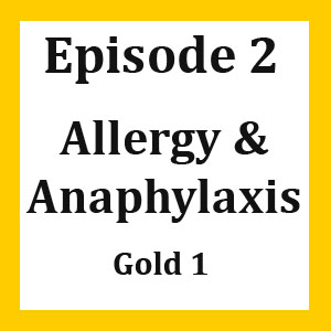 Episode 2: Anaphylaxis