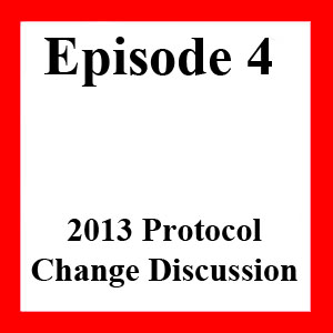 Episode 4: Part 1 - 2013 Protocol Changes