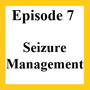 Episode 7: Seizure Management